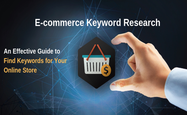 E-commerce Keyword Research: An (Effective-Guide) to Find Keywords for Your Online Store