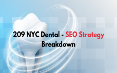 209 NYC Dental SEO Strategy Breakdown – Tactics that Helped Them Rank on Google Page #1