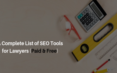 A Complete List of SEO Tools for Lawyers (Paid and Free)