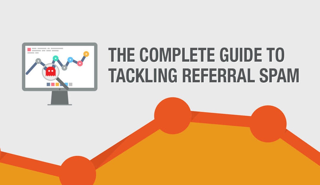 An Actionable Guide to Stopping Referral Spam in Google Analytics